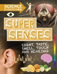 Science is Everywhere: Super Senses