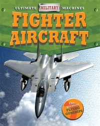 Ultimate Military Machines: Fighter Airc