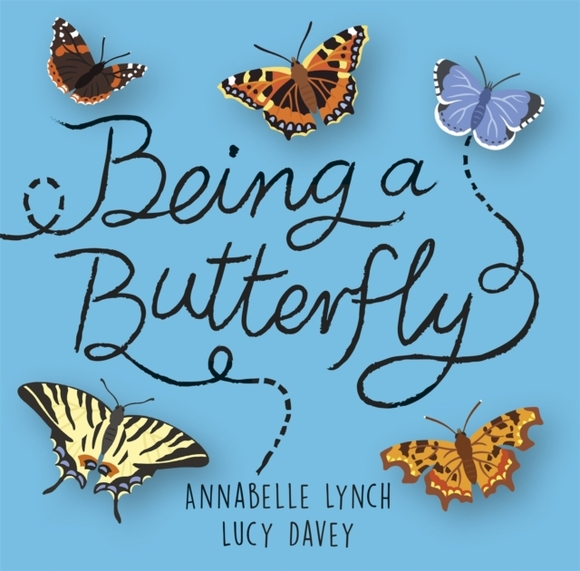 Being a Minibeast: Being a Butterfly