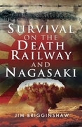 Survival on the Death Railway and Nagasa