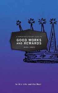 A Christian's Pocket Guide to Good Works