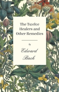 Twelve Healers and Other Remedies