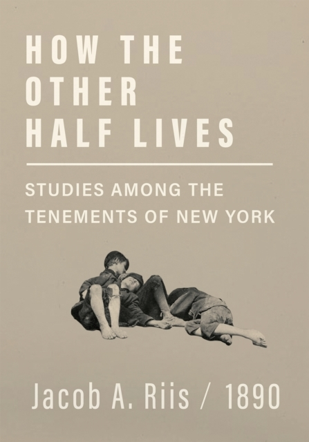 How the Other Half Lives - Studies Among