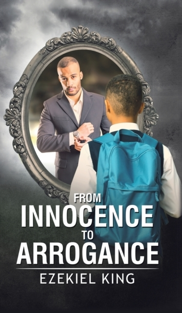 From Innocence to Arrogance