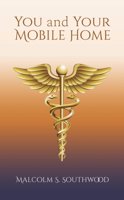 You and Your Mobile Home: A Healing Manu