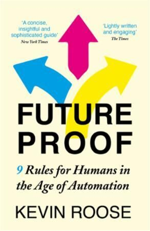 Futureproof: 9 Rules for Humans in the Age of Automat