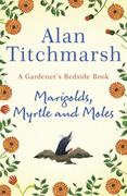 Marigolds, Myrtle and Moles