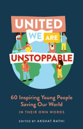 Bilde av United We Are Unstoppable: 60 Inspiring Young People Saving Our Wor