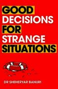 Good Decisions for Strange Situations