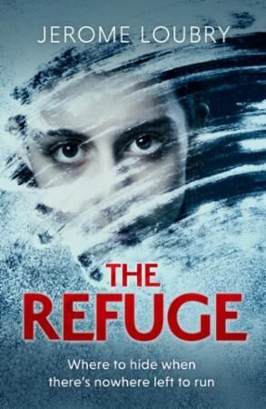 The Refuge: An absolutely jaw-dropping psychological