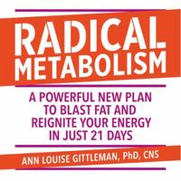 Radical Metabolism: A powerful plan to blast fat and reignit