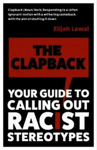 The Clapback: Your Guide to Calling out Racist Stereot