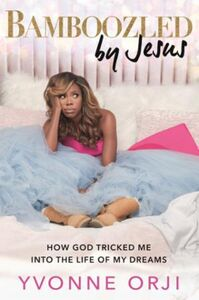 Bamboozled by Jesus: How God Tricked Me into the Life of My D