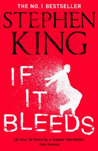 If It Bleeds: a stand-alone sequel to the No. 1 bestse