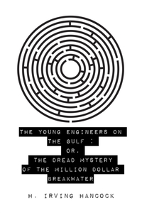 Young Engineers on the Gulf : Or, The Dr
