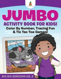 Jumbo Activity Book for Kids! Color by N