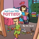 And I Saw You Pottied!