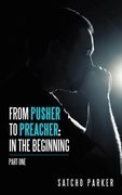 From Pusher to Preacher: in the Beginnin