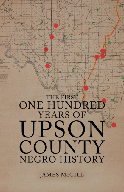 First One Hundred Years of Upson County