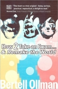 How to Take an Exam...and Remake the Wor