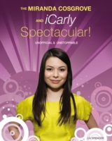 Miranda Cosgrove And Icarly Spectacular