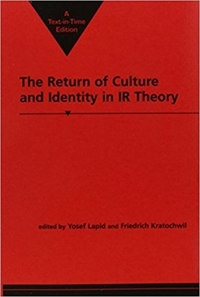 Return of Culture and Identity in IR The
