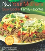 Not Your Mother's Slow Cooker Family Fav