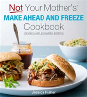Not Your Mother's Make-Ahead and Freeze