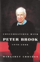 Conversations with Peter Brook: 1970-200