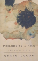 Prelude to a Kiss and Other Plays