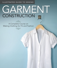 Illustrated Guide to Sewing: Garment Con