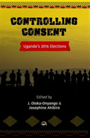 Controlling Consent: Uganda's 2016 Elect