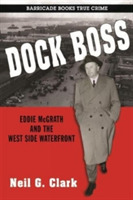 Dock Boss: Eddie Mcgrath And The West Si