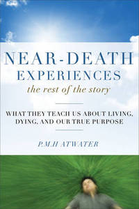 Near-Death Experiences, the Rest of the