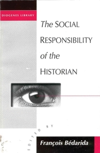 The Social Responsibility of the Histori