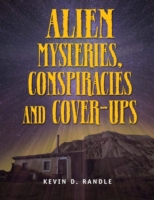 Alien Mysteries, Conspiracies and Cover-