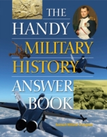 Handy Military History Answer Book