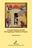 Liturgical Drama and the Reimagining of