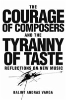 The Courage of Composers and the Tyranny