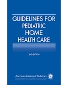 Guidelines for Pediatric Home Health Car