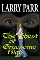 Ghost of Gruesome High