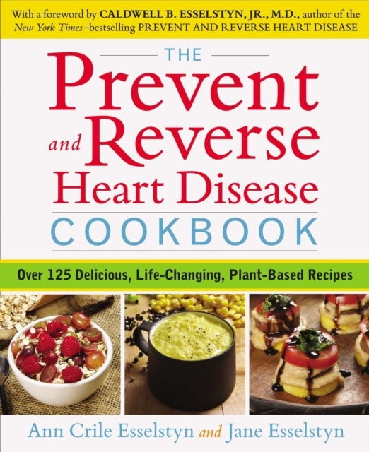 Prevent and Reverse Heart Disease Cookbo