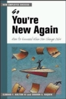 So You're New Again - How to Succeed in