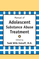 Manual of Adolescent Substance Abuse Tre
