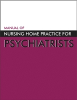 Manual of Nursing Home Practice for Psyc