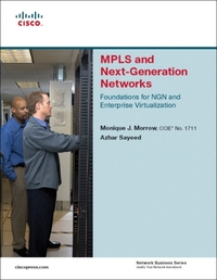 MPLS and Next-Generation Networks