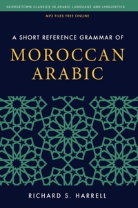 A Short Reference Grammar of Moroccan Ar