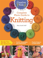 Creative Kids Complete Photo Guide to Kn