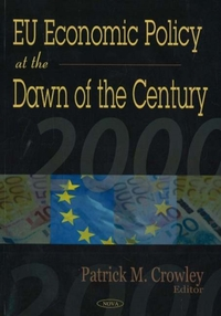 EU Economic Policy at the Dawn of the Ce