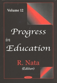 Progress in Education, Volume 12